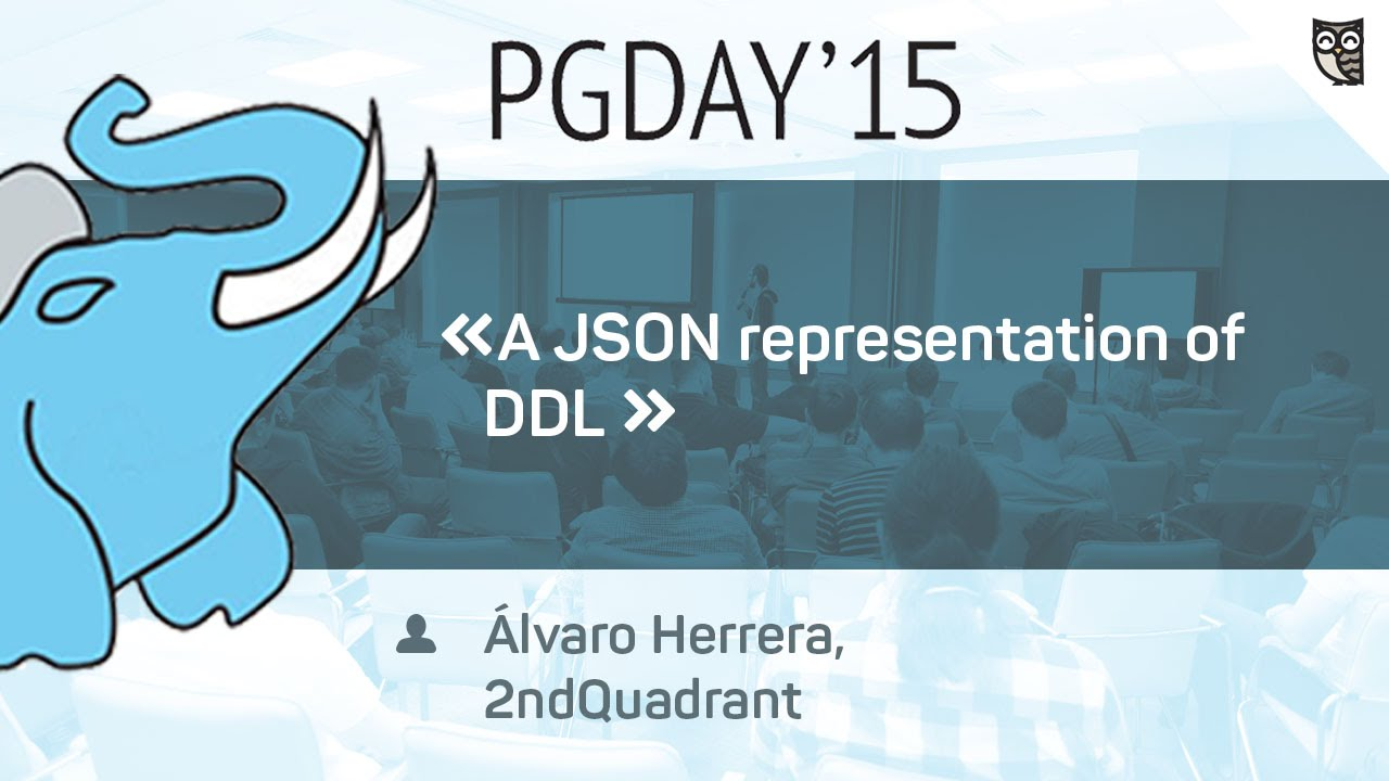 "Доклад Alvaro Herrera на тему ""A JSON representation of DDL""  - «Видео уроки - CSS»"